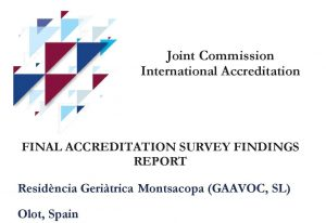 JCI Accreditation - Final Survey Findings Report for Residència Geriàtrica Montsacopa (GAAVOC SL) Spain IHCO# 60000450-001